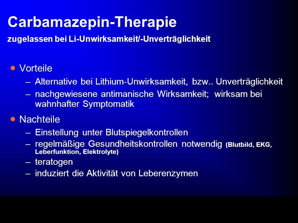Carbamazepin-Therapie zugelassen bei Li-Unwirksamkeit/-Unverträglichkeit