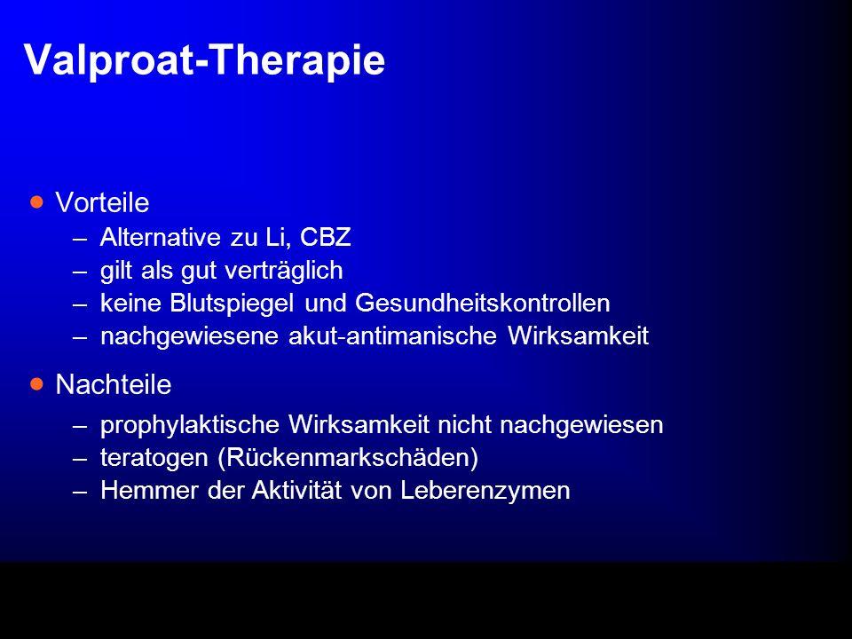 Valproat-Therapie Vorteile Nachteile Alternative zu Li, CBZ