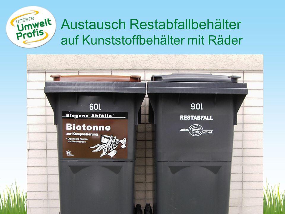Austausch Restabfallbehälter auf Kunststoffbehälter mit Räder