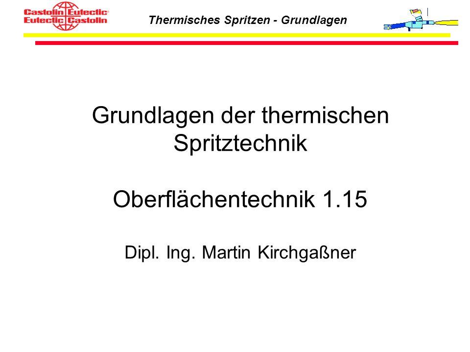 Grundlagen der thermischen Spritztechnik Oberflächentechnik 1.15