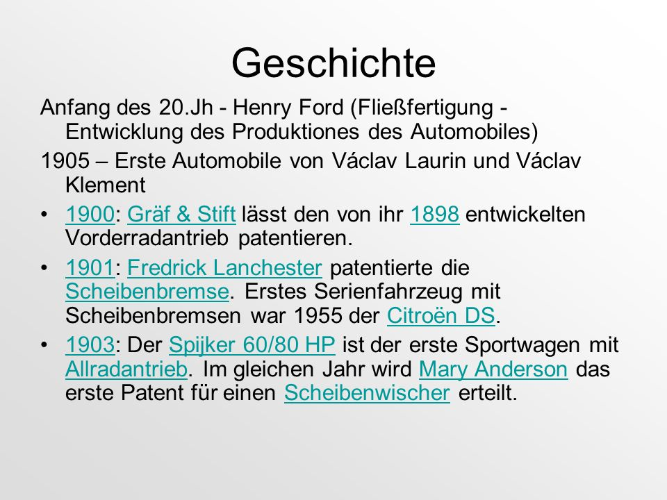 GeschichteAnfang des 20.Jh - Henry Ford (Fließfertigung - Entwicklung des Produktiones des Automobiles)