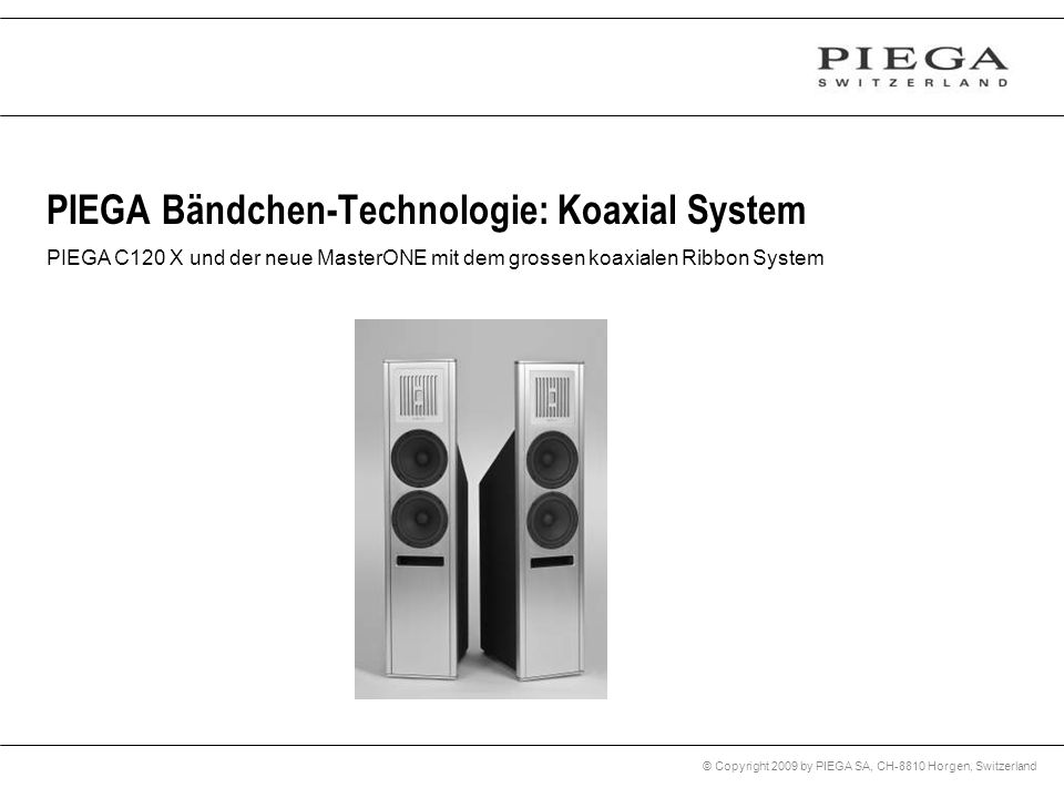 PIEGA Bändchen-Technologie: Koaxial System