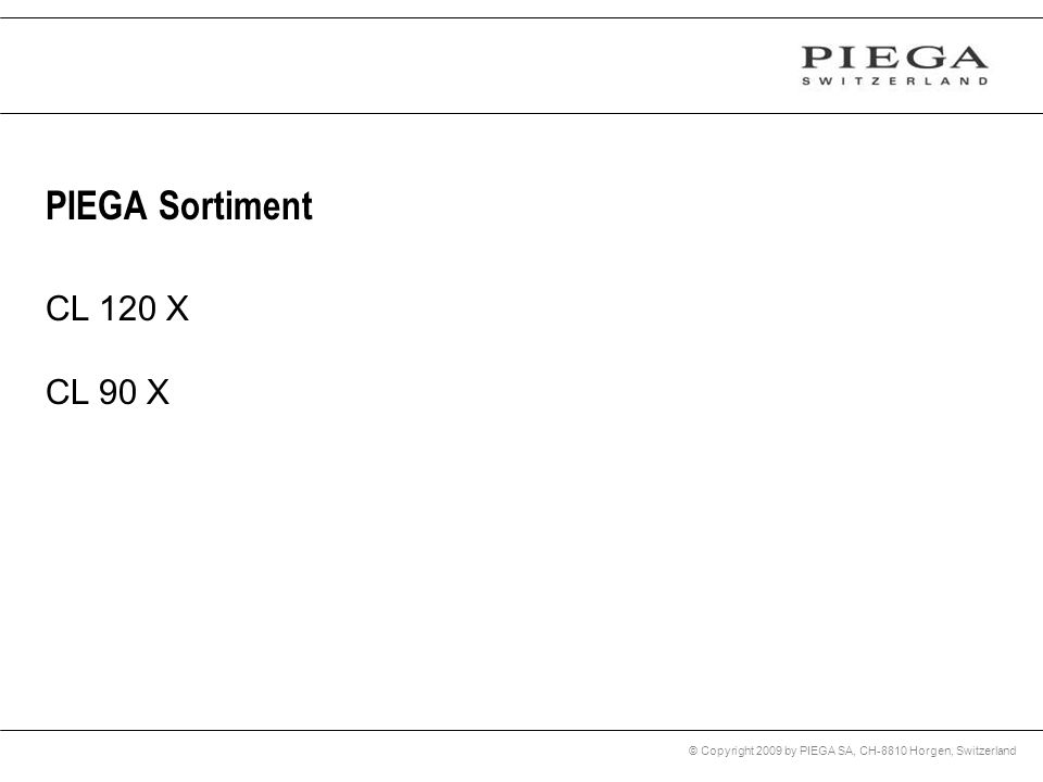 PIEGA Sortiment CL 120 X CL 90 X