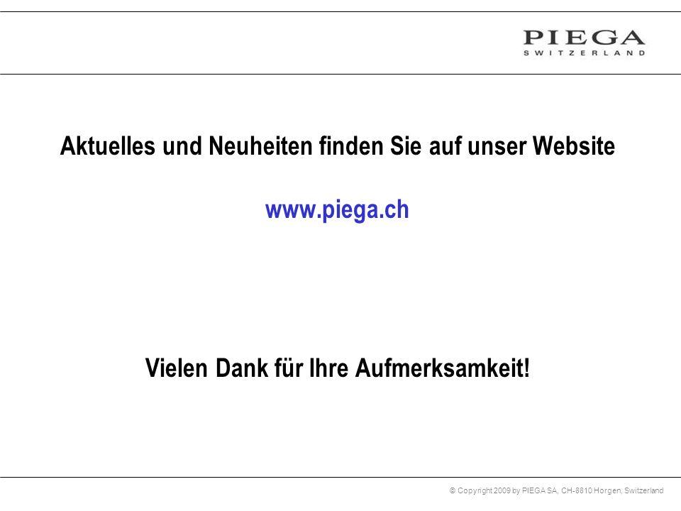 Aktuelles und Neuheiten finden Sie auf unser Website www. piega
