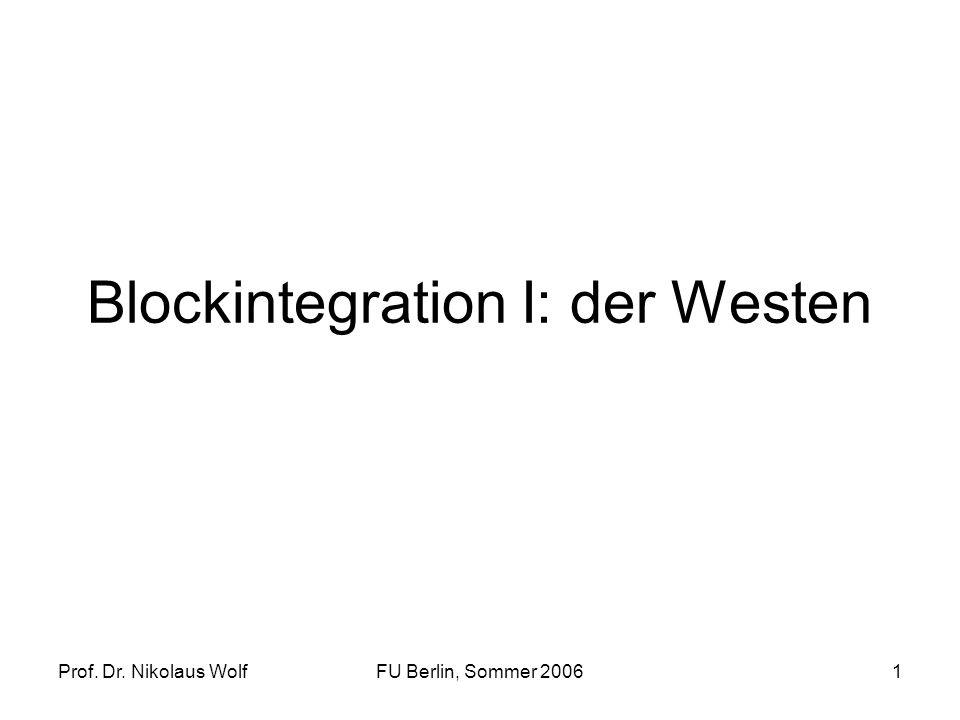 Blockintegration I: der Westen