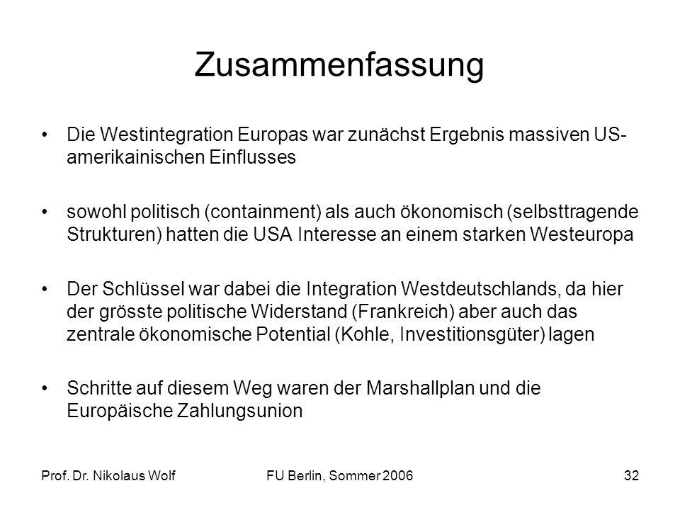 Zusammenfassung Die Westintegration Europas war zunächst Ergebnis massiven US-amerikainischen Einflusses.