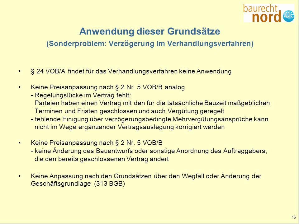Anwendung dieser Grundsätze (Sonderproblem: Verzögerung im Verhandlungsverfahren)