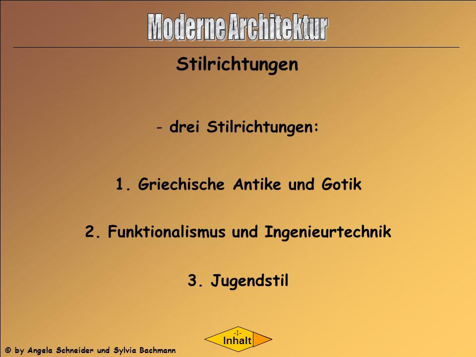 Moderne Architektur Stilrichtungen drei Stilrichtungen: