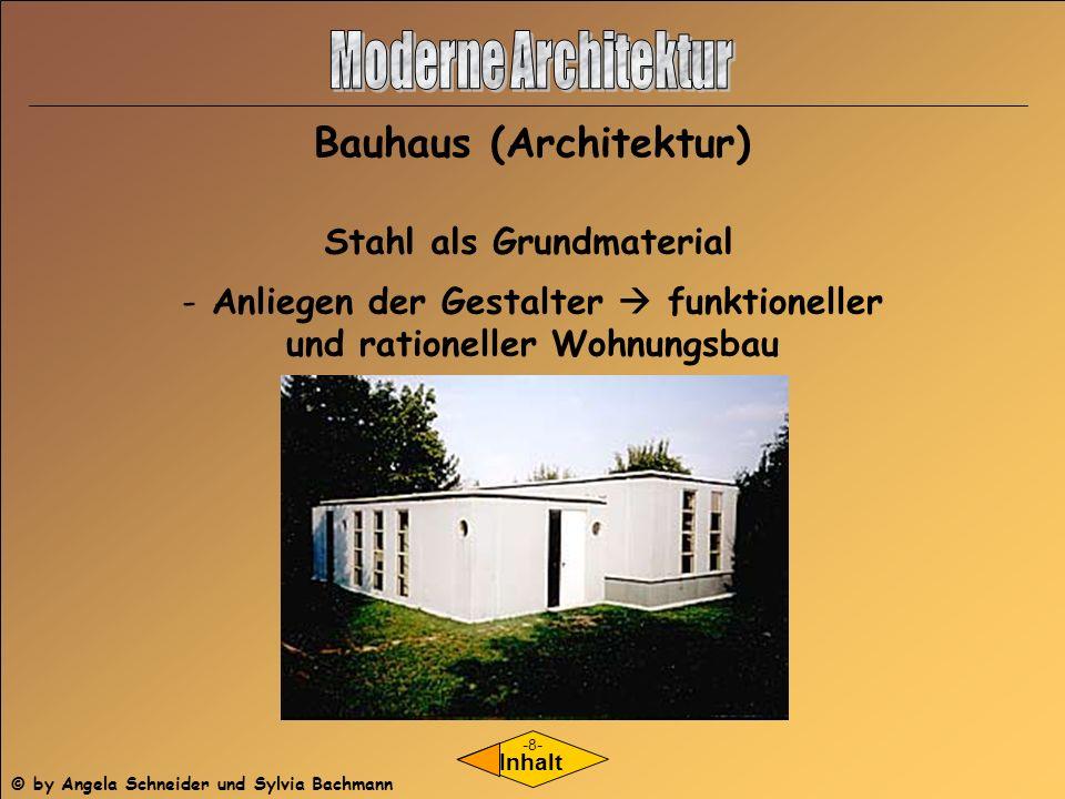 Moderne Architektur Bauhaus (Architektur) Stahl als Grundmaterial
