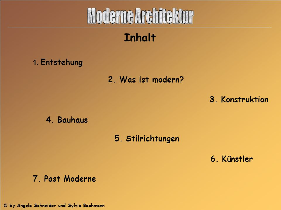 Moderne Architektur Inhalt 2. Was ist modern 3. Konstruktion