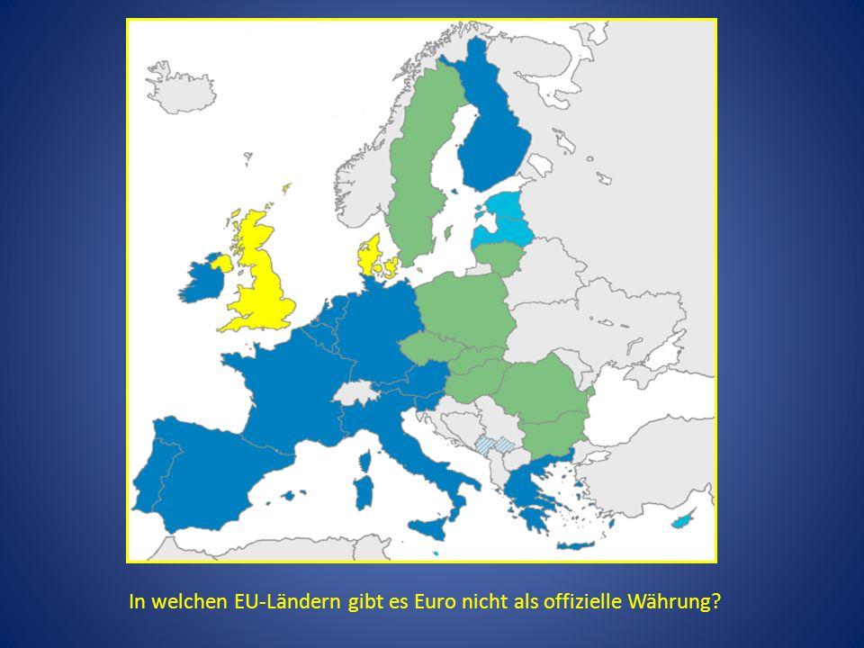 In welchen EU-Ländern gibt es Euro nicht als offizielle Währung