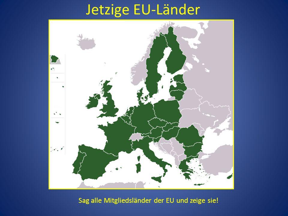 Sag alle Mitgliedsländer der EU und zeige sie!