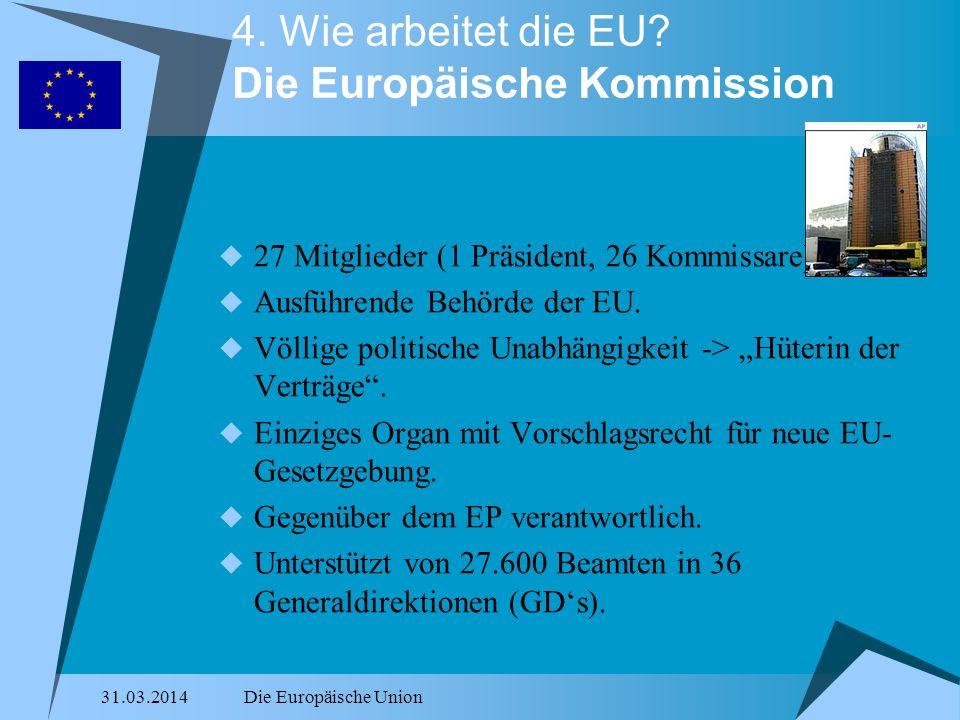 4. Wie arbeitet die EU Die Europäische Kommission