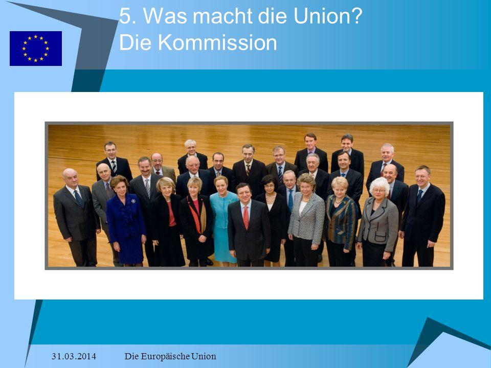 5. Was macht die Union Die Kommission