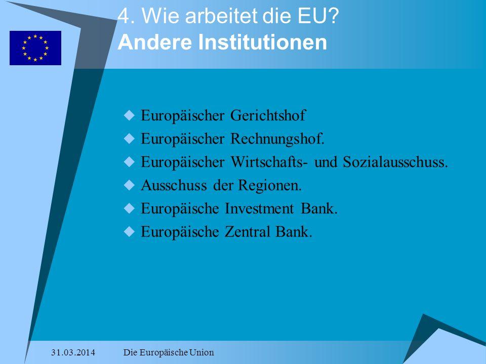 4. Wie arbeitet die EU Andere Institutionen
