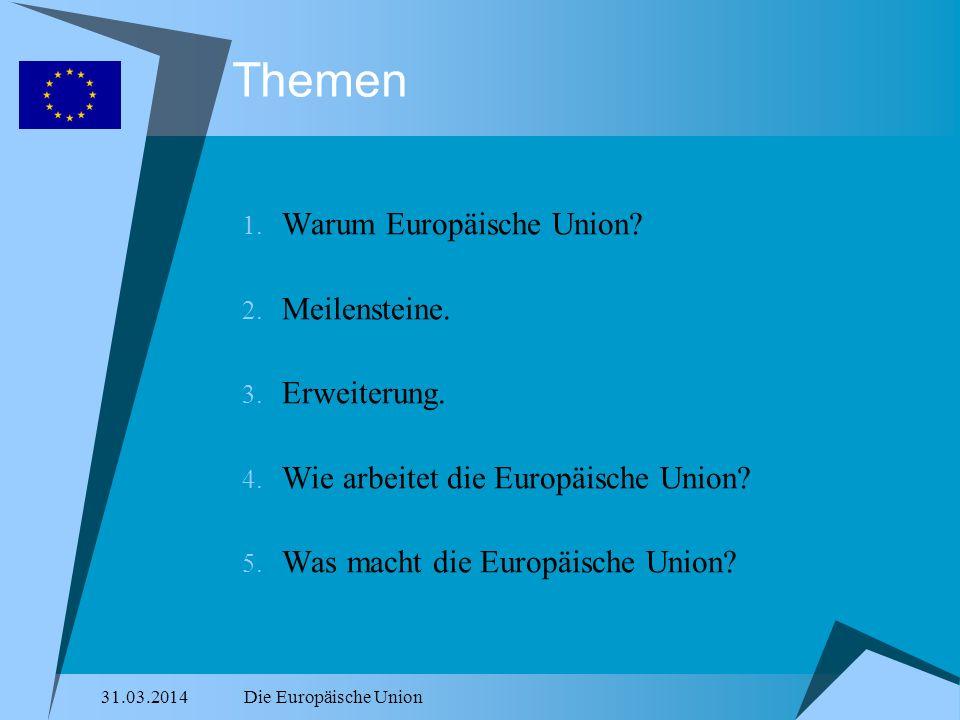 Themen Warum Europäische Union Meilensteine. Erweiterung.