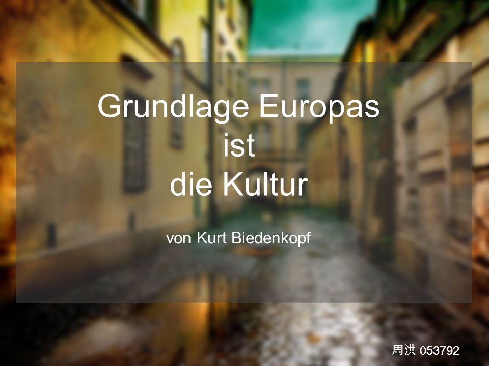 Grundlage Europas ist die Kultur