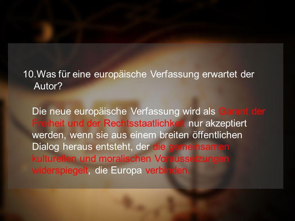 10.Was für eine europäische Verfassung erwartet der Autor
