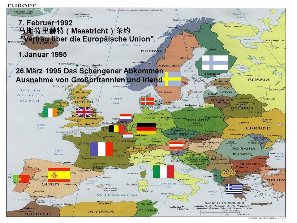 7. Februar 1992 马斯特里赫特(Maastricht)条约 Vertrag über die Europäische Union .