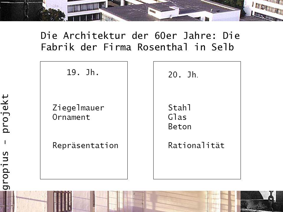 Die Architektur der 60er Jahre: Die Fabrik der Firma Rosenthal in Selb