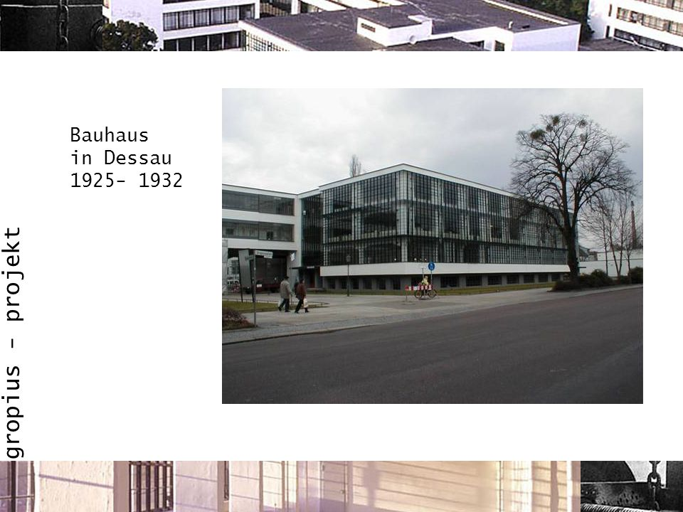 Bauhaus in Dessau 1925- 1932
