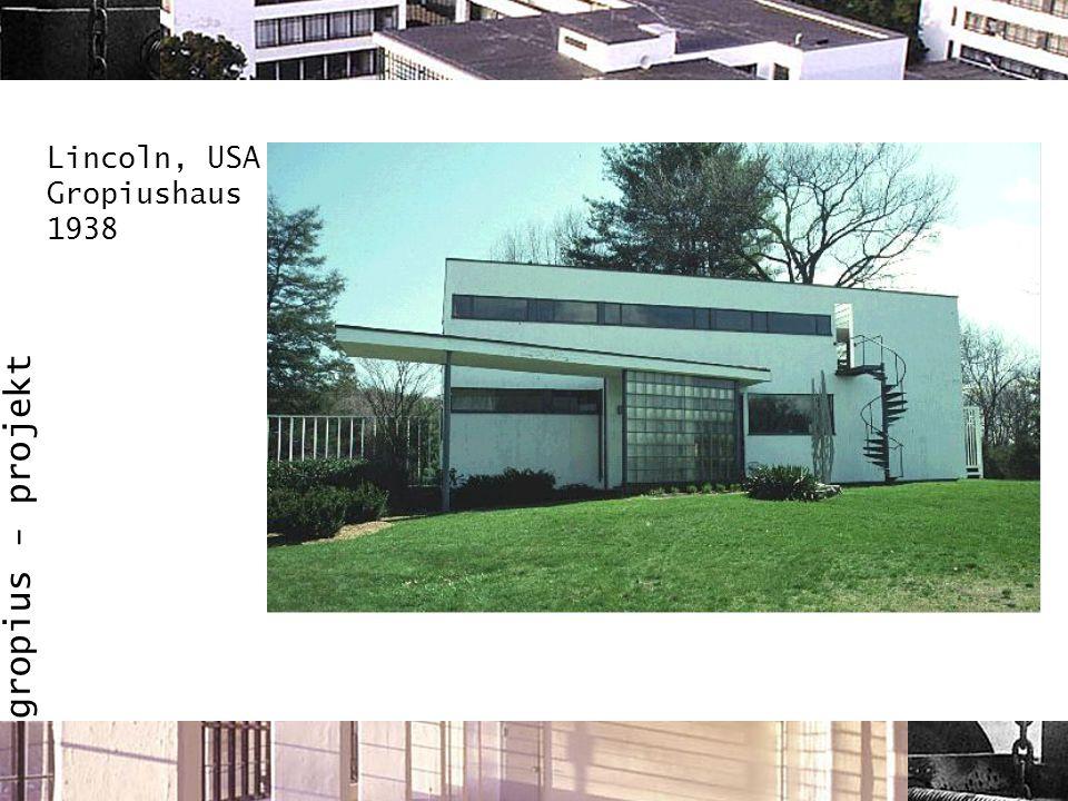 Lincoln, USA Gropiushaus 1938