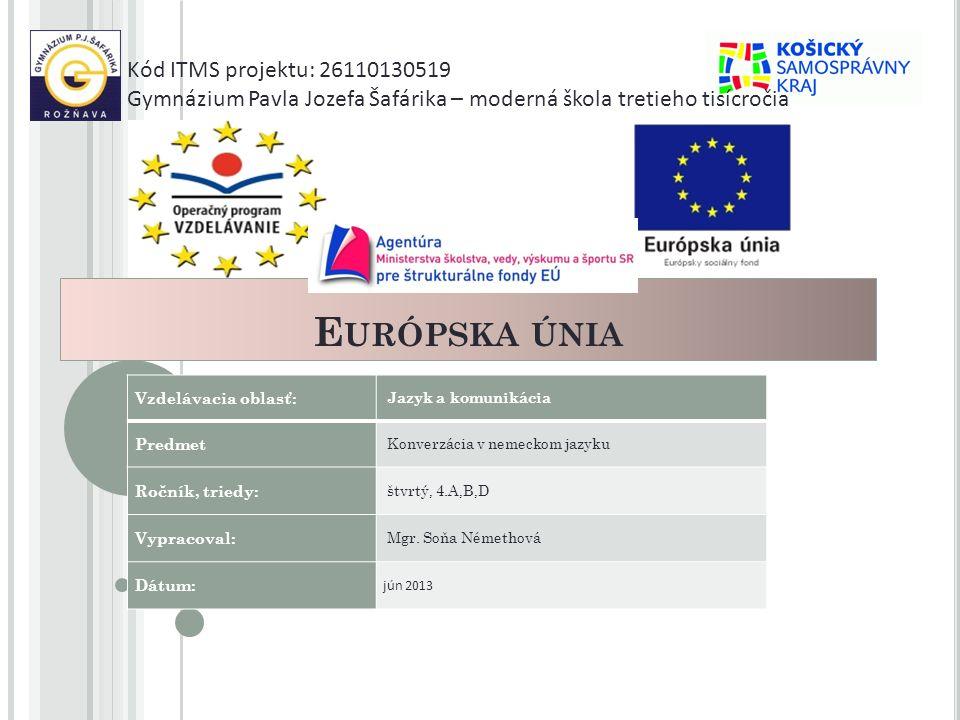 Európska únia Kód ITMS projektu: 26110130519