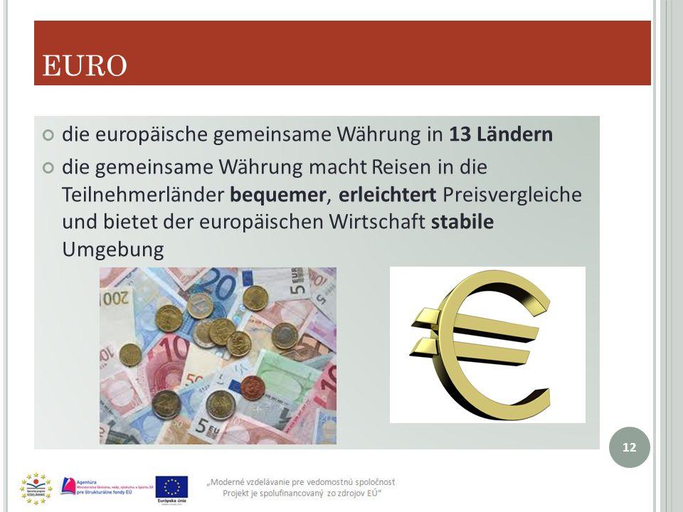 EURO die europäische gemeinsame Währung in 13 Ländern