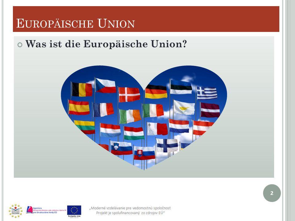 Europäische Union Was ist die Europäische Union