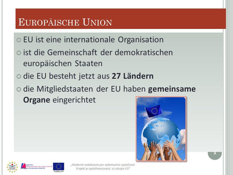 Europäische Union EU ist eine internationale Organisation