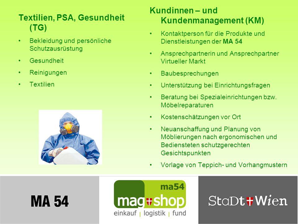 Kundinnen – und Kundenmanagement (KM) Textilien, PSA, Gesundheit (TG)