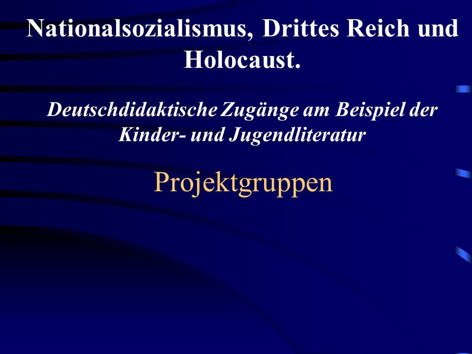 Nationalsozialismus, Drittes Reich und Holocaust
