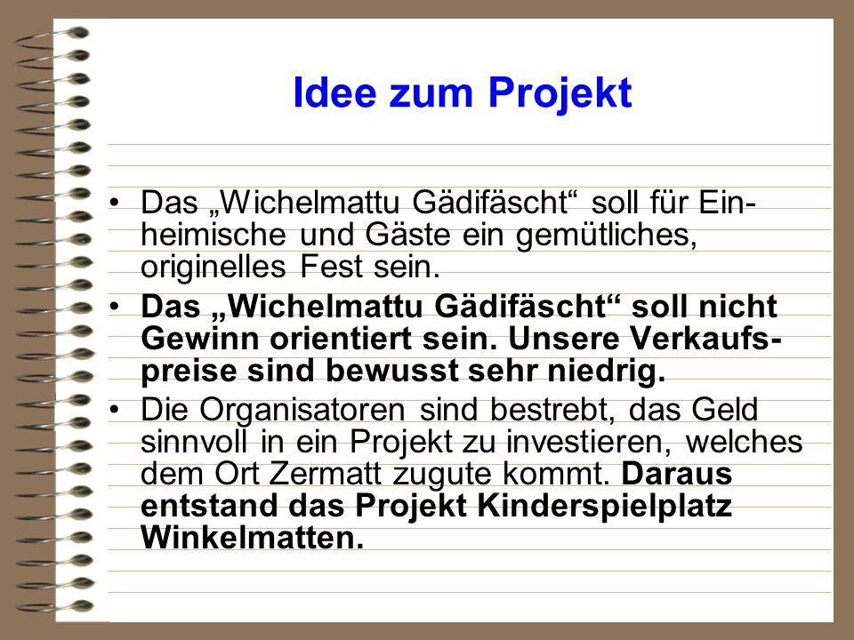 """Idee zum Projekt Das """"Wichelmattu Gädifäscht soll für Ein-heimische und Gäste ein gemütliches, originelles Fest sein."""