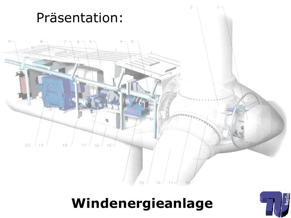 Präsentation: Windenergieanlage