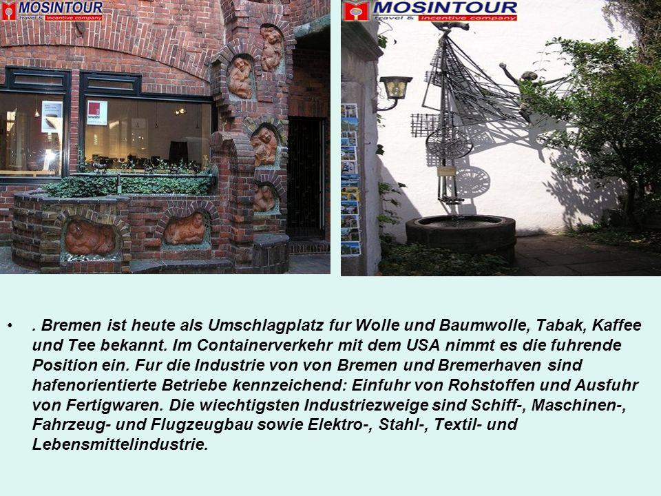 Bremen ist heute als Umschlagplatz fur Wolle und Baumwolle, Tabak, Kaffee und Tee bekannt.