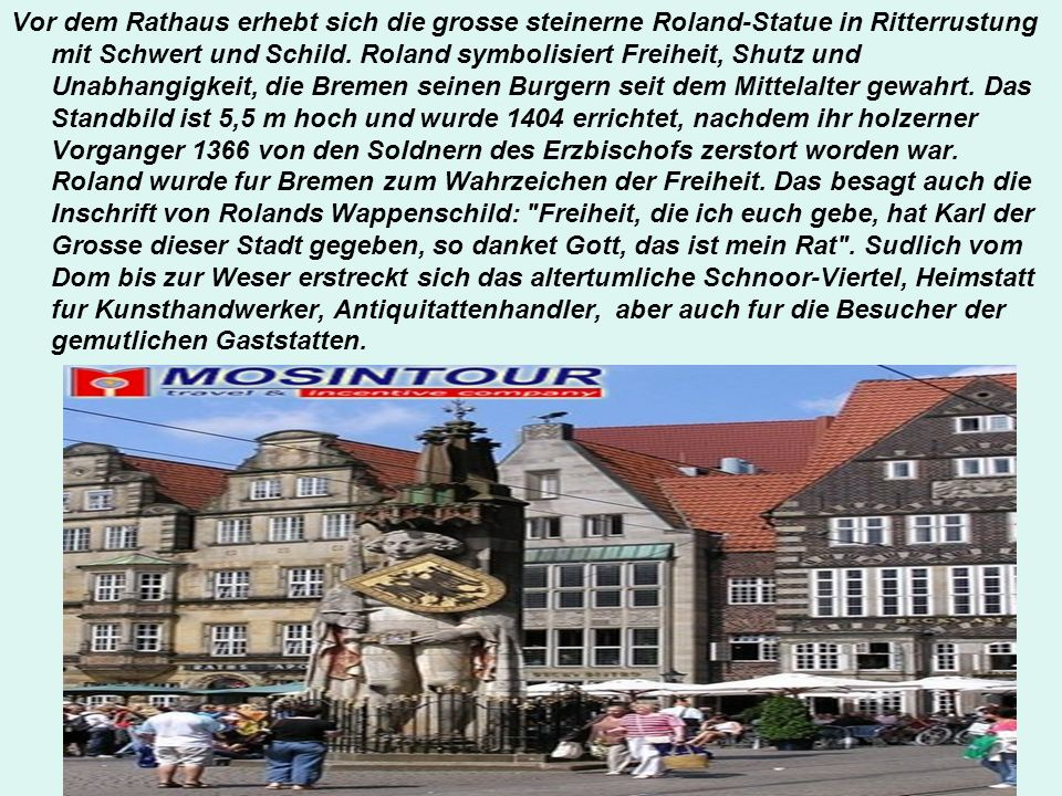 Vor dem Rathaus erhebt sich die grosse steinerne Roland-Statue in Ritterrustung mit Schwert und Schild.