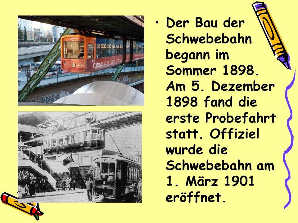 Der Bau der Schwebebahn begann im Sommer 1898. Am 5