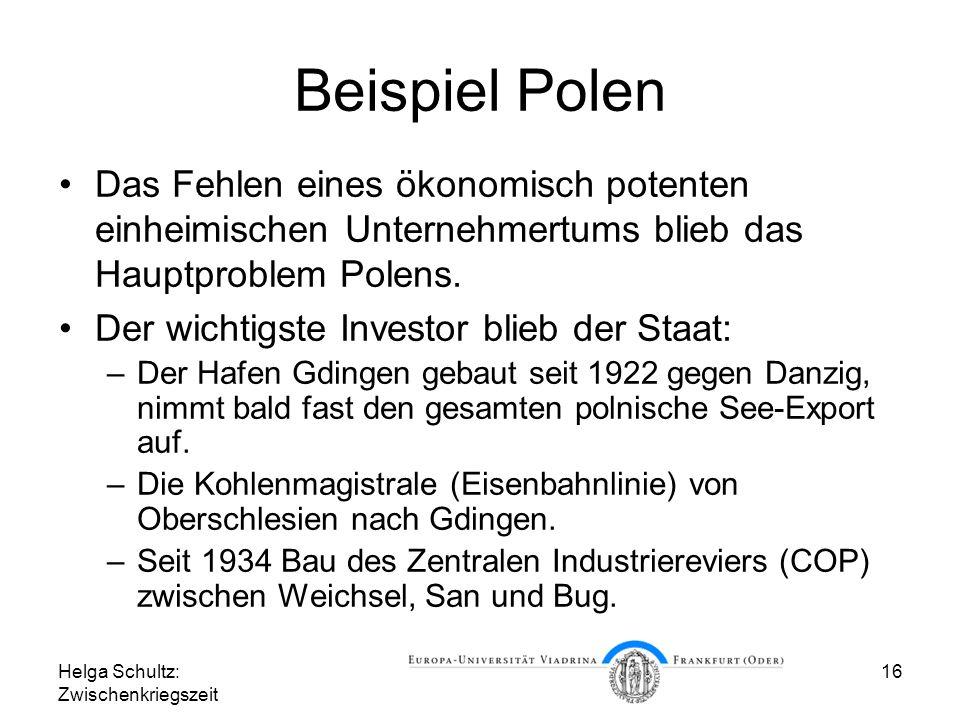 Beispiel Polen Das Fehlen eines ökonomisch potenten einheimischen Unternehmertums blieb das Hauptproblem Polens.