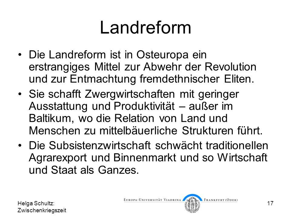 Landreform Die Landreform ist in Osteuropa ein erstrangiges Mittel zur Abwehr der Revolution und zur Entmachtung fremdethnischer Eliten.