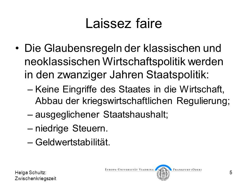 Laissez faire Die Glaubensregeln der klassischen und neoklassischen Wirtschaftspolitik werden in den zwanziger Jahren Staatspolitik:
