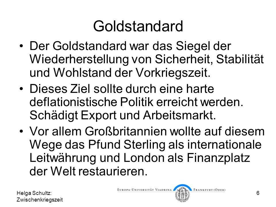 Goldstandard Der Goldstandard war das Siegel der Wiederherstellung von Sicherheit, Stabilität und Wohlstand der Vorkriegszeit.