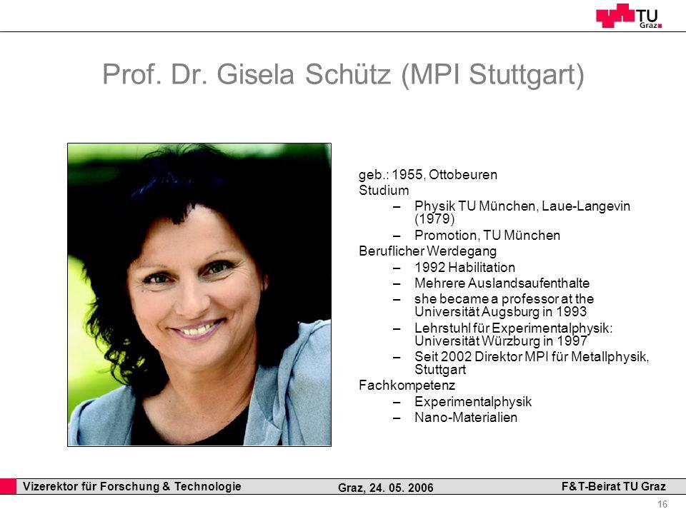 Prof. Dr. Gisela Schütz (MPI Stuttgart)