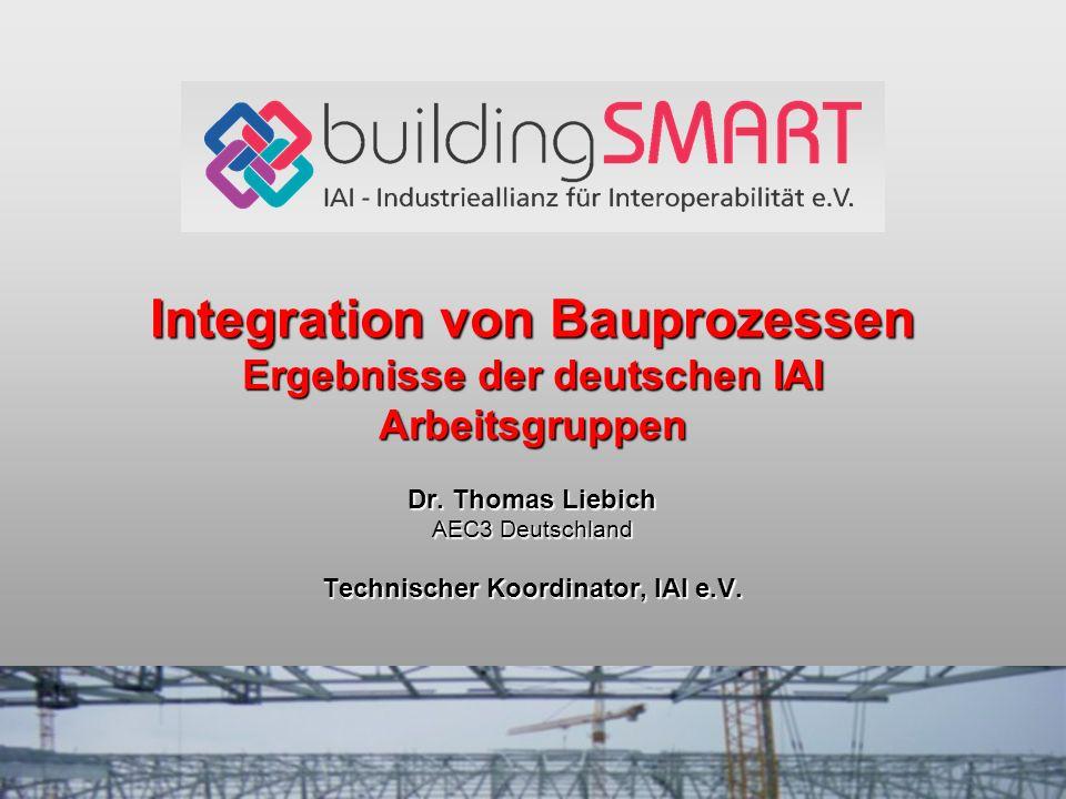Dr. Thomas Liebich AEC3 Deutschland Technischer Koordinator, IAI e.V.