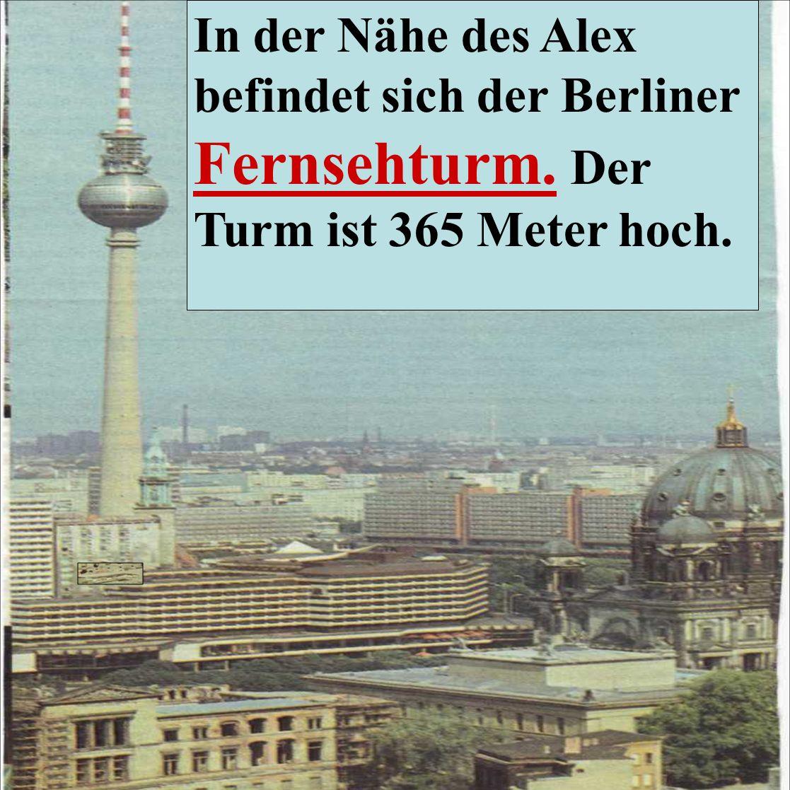 In der Nähe des Alex befindet sich der Berliner Fernsehturm
