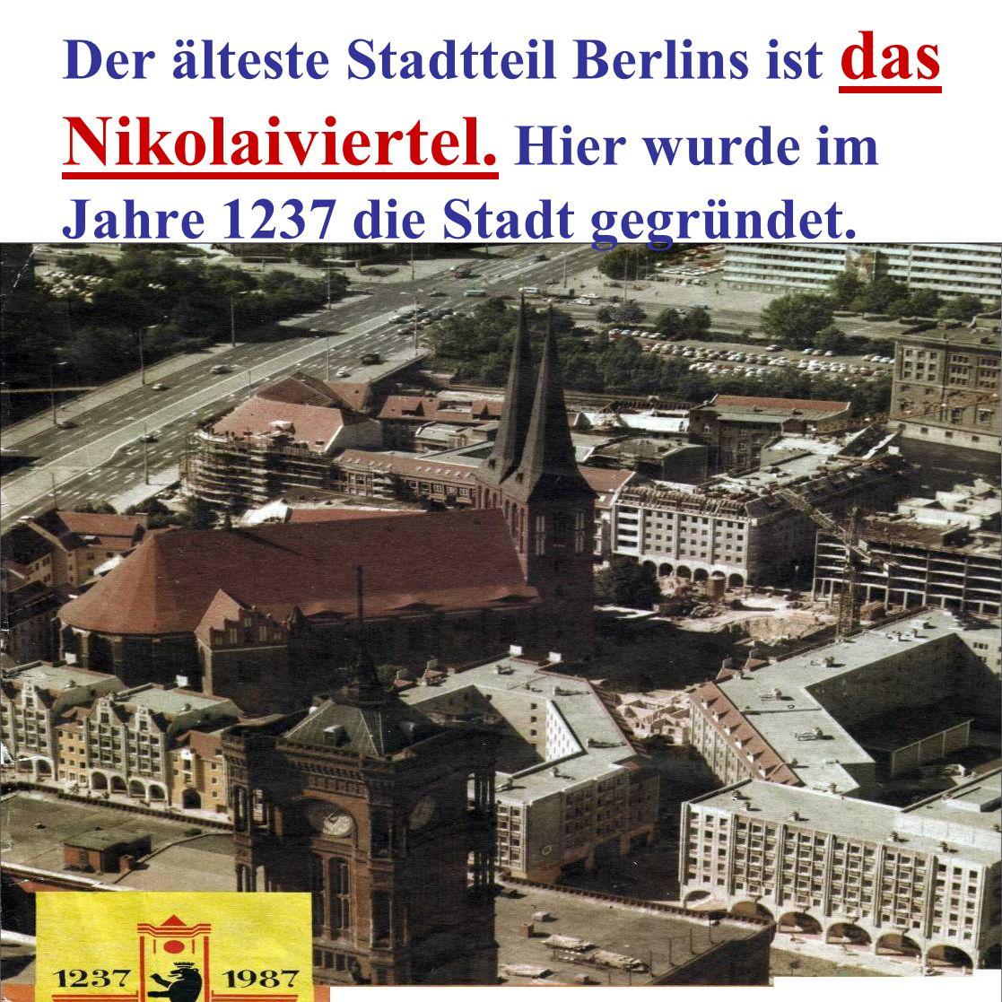Der älteste Stadtteil Berlins ist das Nikolaiviertel