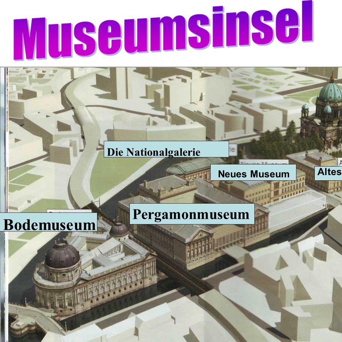 Bodemuseum Museumsinsel Pergamonmuseum Die Nationalgalerie