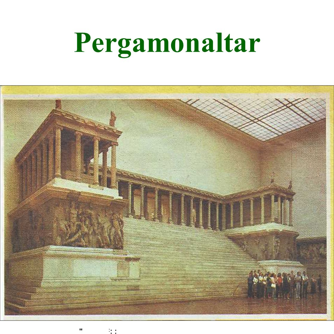 Pergamonaltar :: :