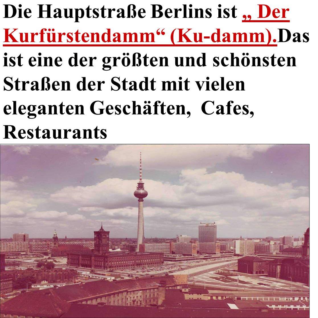 """Die Hauptstraße Berlins ist """" Der Kurfürstendamm (Ku-damm)"""