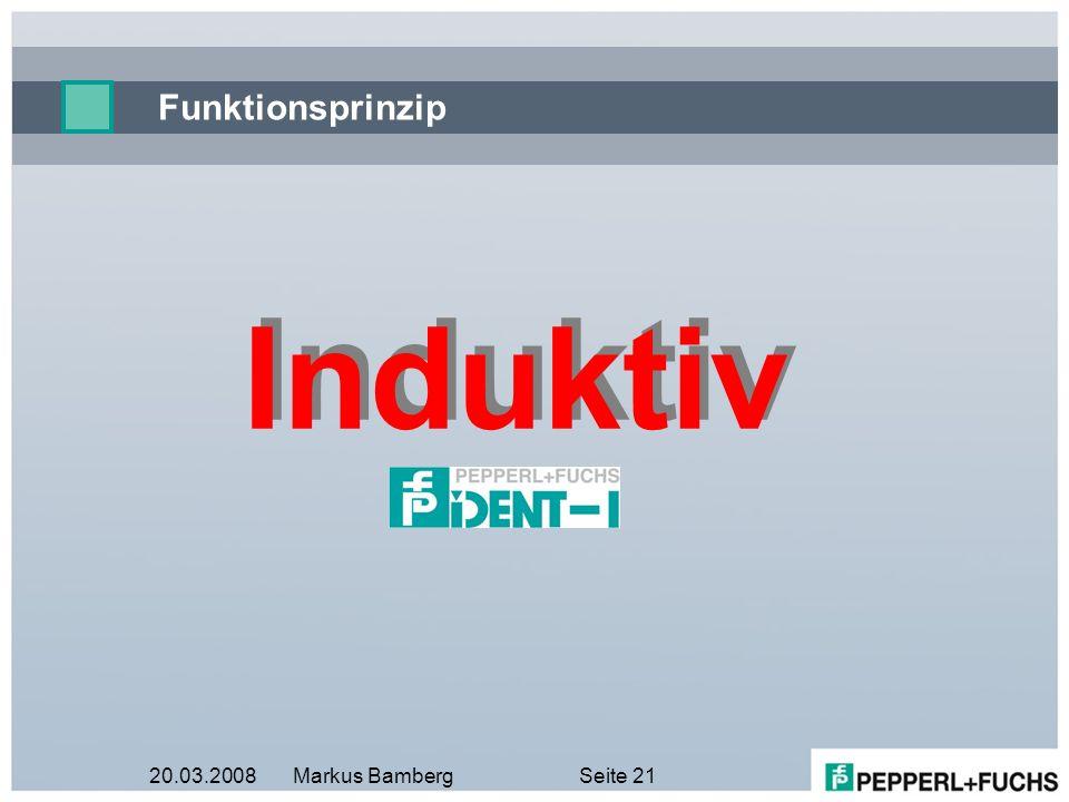 Funktionsprinzip Induktiv 20.03.2008 Markus Bamberg