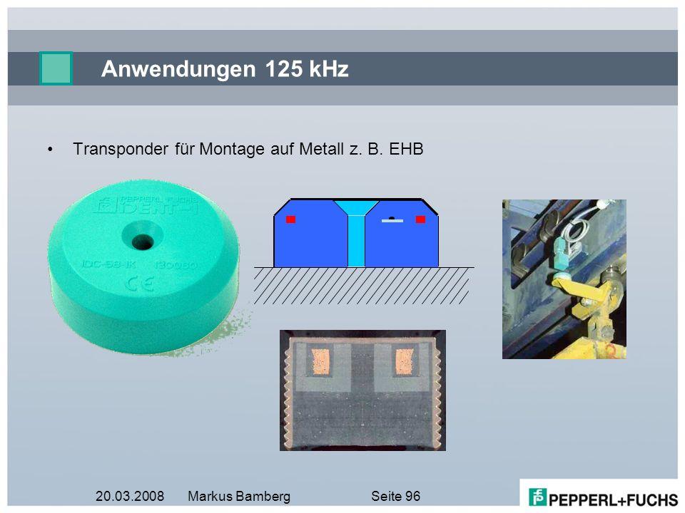 Anwendungen 125 kHz Transponder für Montage auf Metall z. B. EHB